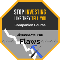 Stop Investing Like They Tell You - Companion Course